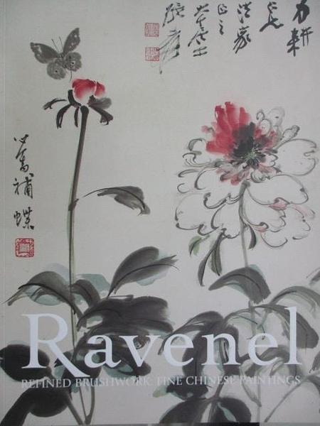 【書寶二手書T4/收藏_JYB】Ravenel_Refined BrushworkLFine Chinese Paintings_2019/6/1