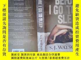 二手書博民逛書店Before罕見I Go To Sleep: A Novel(毛邊書)(詳見圖)Y6583 S. J. Wat