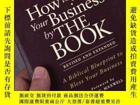 二手書博民逛書店How罕見to Run Your Business by THE BOOK: A Biblical Bluepri