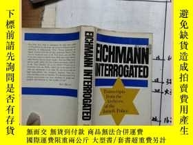 二手書博民逛書店eichmann罕見interrogated 艾希曼interr