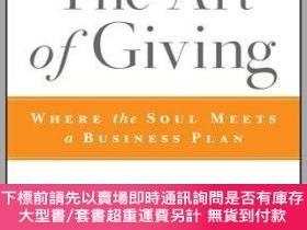 二手書博民逛書店預訂The罕見Art Of Giving: Where The Soul Meets A Business Pla