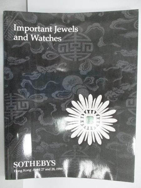 【書寶二手書T6/收藏_PMZ】Sotheby s_Important Jewels and…1999/4/27-28