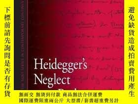 二手書博民逛書店Heidegger s罕見Neglect Of The BodyY256260 Kevin A. Aho St