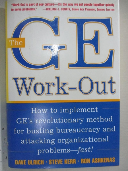 【書寶二手書T1/財經企管_EHK】The GE Work-Out : How to Implement GE s Revolutionary..