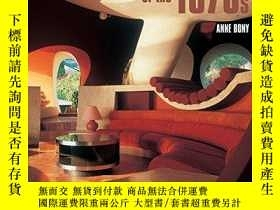 二手書博民逛書店Furniture罕見And Interiors Of The 1970sY255562 Bony, Anne