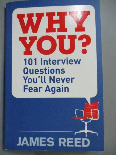 【書寶二手書T1/財經企管_OAO】Why You?: 101 Interview Questions You ll Never Fear Again