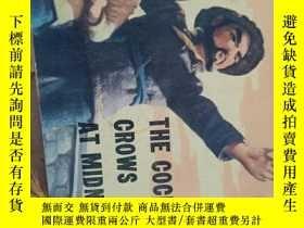 二手書博民逛書店THE罕見COCK CROWS AT MID NIGHTY4318 外文 外文 出版1980