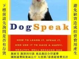 二手書博民逛書店Dogspeak:罕見How to Learn It, Speak it, and Use It to Have