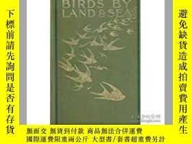 二手書博民逛書店鳥類罕見BIRDS BY LAND & SEA 1905年 精裝