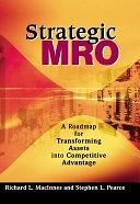 二手書《Strategic MRO: A Roadmap for Transforming Assets into Competitive Advantage》 R2Y ISBN:1563272938