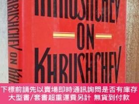 二手書博民逛書店Khrushchev罕見on Khrushchev: An Inside Account of the Man a