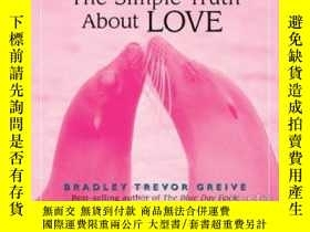 二手書博民逛書店The罕見Simple Truth About LoveY364682 Bradley Trevor Grei