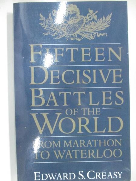 【書寶二手書T1/歷史_IY3】Fifteen Decisive Battles of the World: From Marathon to Waterloo_Creasy, Edward S.
