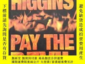 二手書博民逛書店PAY罕見THE DEVILY292349 Jack Higgi