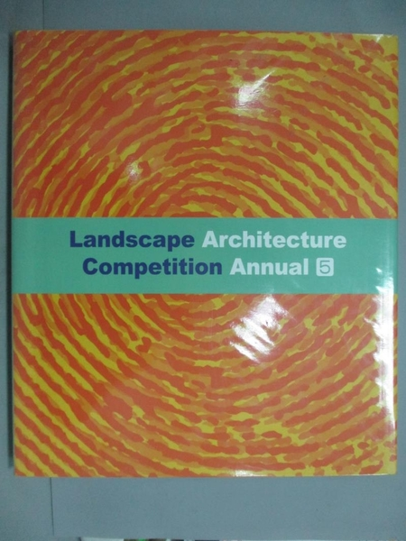 【書寶二手書T2/建築_ZAW】Landscape architecture competition annual. 5