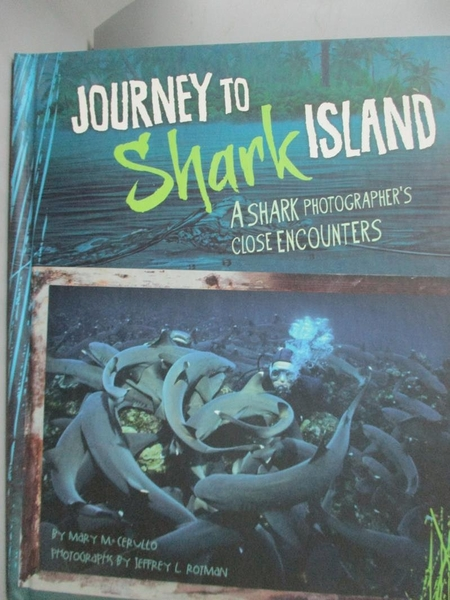 【書寶二手書T2/少年童書_QOK】Journey to Shark Island: A Shark Photograp