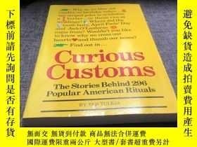二手書博民逛書店CURIOUS罕見CUSTOMS THE STORIES BEHIND 296 POPULAR AMERICAN