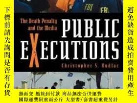 二手書博民逛書店Public罕見Executions: The Death Penalty And The Media (crim