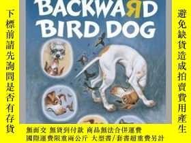 二手書博民逛書店The罕見BACKWARD BIRD DOG PAPERBACK-《落後的鳥狗》平裝本Y346464 Wall
