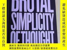 二手書博民逛書店Brutal罕見Simplicity of Thought: How It Changed the World 英