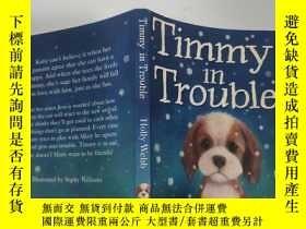 二手書博民逛書店timmy罕見in trouble 蒂米有麻煩了.., Y200392