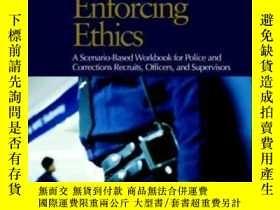 二手書博民逛書店Enforcing罕見Ethics: A Scenario-based Workbook For Police A