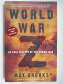 【書寶二手書T6/原文小說_BKW】World War Z: An Oral History of the Zombie War_Brooks, Max