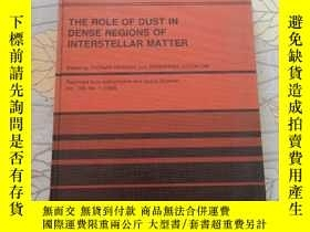 二手書博民逛書店THE罕見ROLE OF DUST IN DENSE REGIO