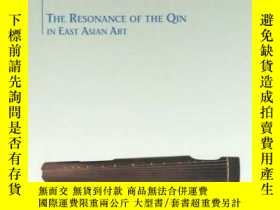 二手書博民逛書店The罕見Resonance of the Qin in East Asian ArtY360448 Prof