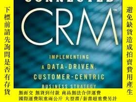 二手書博民逛書店Connected罕見CRM: Implementing a Data-Driven, Customer-Cent