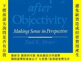 二手書博民逛書店Philosophy罕見After Objectivity: Making Sense In Perspectiv
