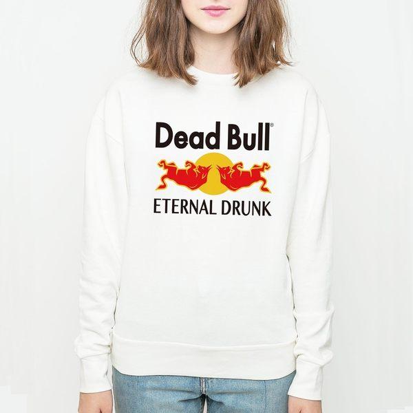 Dead Bull【現貨】中性大學T 刷毛 白色 美日人氣爆笑趣味玩翻非red bull紅牛幽默