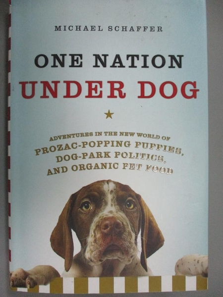 【書寶二手書T3/社會_CQ6】One Nation Under Dog: Adventures in the New