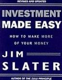 二手書博民逛書店 《Investment Made Easy: How to Make More of Your Money》 R2Y ISBN:0752800566