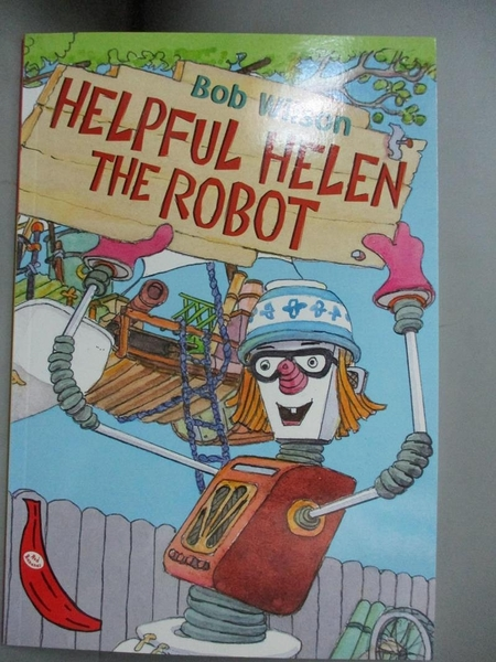 【書寶二手書T9/少年童書_GKI】Helpful Helen the Robot_Wilson, Bob