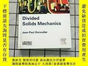 二手書博民逛書店Divided罕見Solids Mechanics 進口原版 Y268220 Jean Paul Duroud