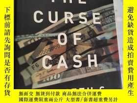 二手書博民逛書店The罕見Curse of Cash 【有一點破損 】Y28297 Kenneth S. Rogoff Pri