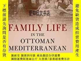 二手書博民逛書店【罕見】Family Life In The Ottoman M