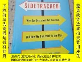 二手書博民逛書店Sidetracked:罕見Why Our Decisions