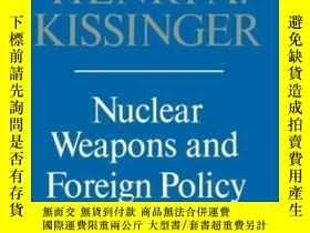 二手書博民逛書店Nuclear罕見Weapons & Foreign PolicyY256260 Kissinger A He