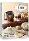 揉麵團:Sammi教你搞懂5種基礎麵團,做出麵包、蛋糕、塔、泡芙、餅乾一定要先學