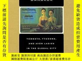 二手書博民逛書店The罕見Intimate Economies Of BangkokY256260 Ara Wilson Un