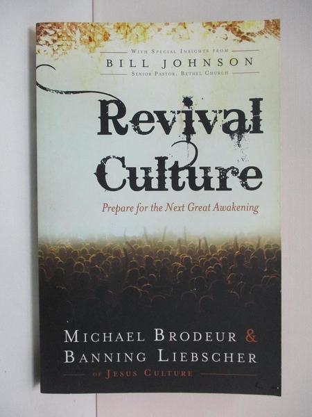 【書寶二手書T1/宗教_APC】Revival Culture: Prepare for the Next Great Awakening