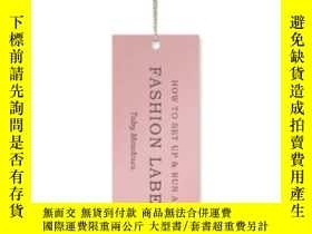 二手書博民逛書店How罕見To Set Up And Run A Fashion LabelY364682 Toby Mead