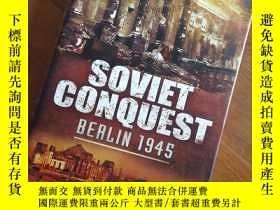 二手書博民逛書店Soviet罕見conquest Berlin 1945 蘇軍攻克柏林Y391373 tony Kansas