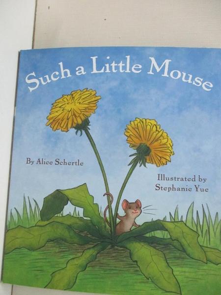 【書寶二手書T4/少年童書_KOF】Such a Little Mouse_Schertle, Alice/ Yue, Stephanie (ILT)