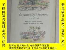 二手書博民逛書店英文原版罕見Community Museums In AsiaY