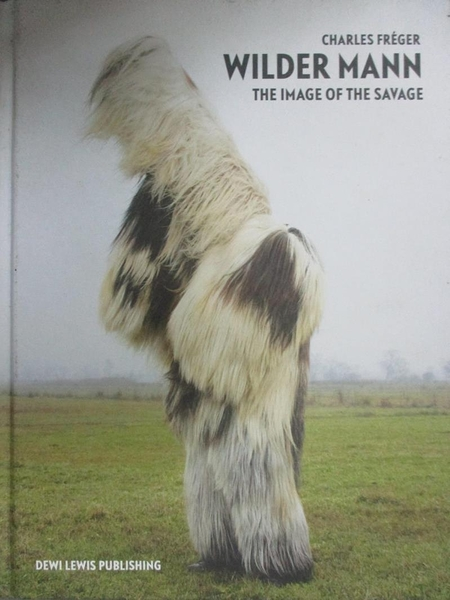 【書寶二手書T1/藝術_XEA】Wilder Mann: The Image of the Savage