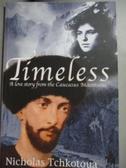 【書寶二手書T5/原文小說_OSX】Timeless : A Love Story from the Caucasus