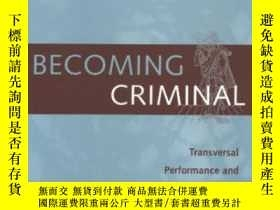 二手書博民逛書店Becoming罕見Criminal: Transversal
